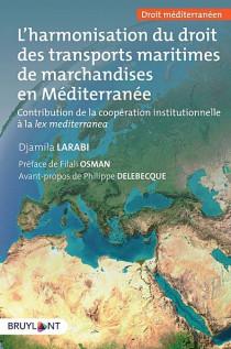 L'harmonisation du droit des transports maritimes en Méditerranée