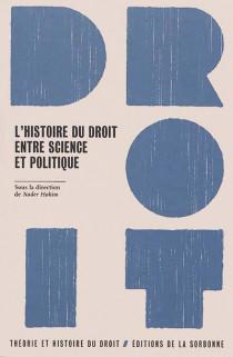 L'histoire du droit entre science et politique