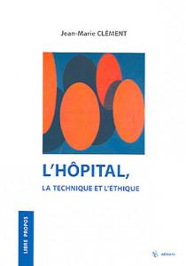 L'hôpital, la technique et l'éthique