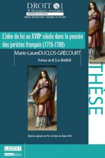 L'idée de loi au XVIIIème siècle dans la pensée des juristes français (1715-1789)