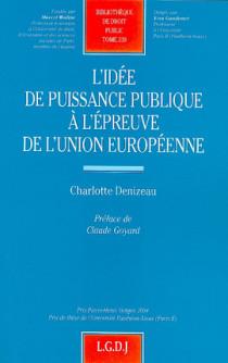 L'idée de puissance publique à l'épreuve de l'Union européenne