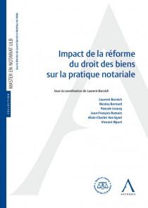 L'impact de la réforme du droit des biens sur la pratique notariale