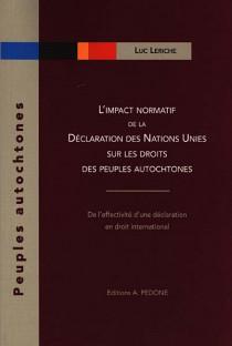 L'impact normatif de la Déclaration des Nations Unies sur les droits des peuples autochtones