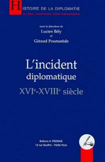 L'incident diplomatique XVI-XVIIIe siècle