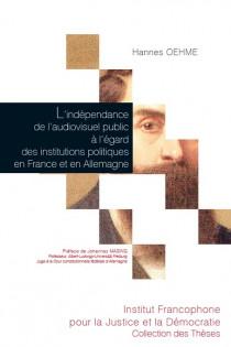 L'indépendance de l'audiovisuel public à l'égard des institutions politiques en France et en Allemagne