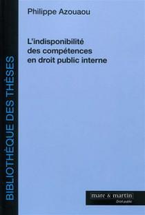 L'indisponibilité des compétences en droit public interne
