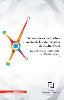 """L'innovation """"comptable"""" au service de la détermination du résultat fiscal"""