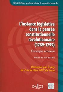 L'instance législative dans la pensée constitutionnelle révolutionnaire (1789-1799)