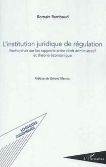 L'institution juridique de régulation