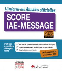 L'intégrale des Annales officielles Score IAE-Message 2022