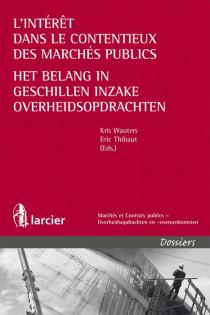 L'intérêt dans le contentieux des marchés publics / Het belang in geschillen inzake overheidsopdrachten