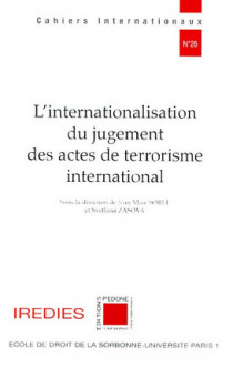 L'internationalisation du jugement des actes de terrorisme international