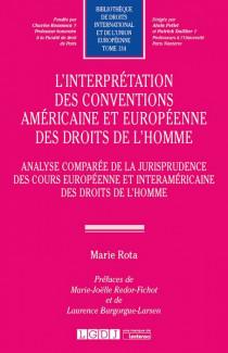 L'interprétation des conventions américaine et européenne des droits de l'homme