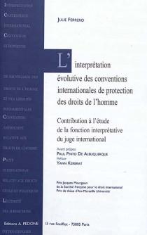 L'interprétation évolutive des conventions internationales de protection des droits de l'homme