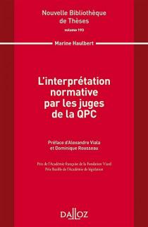 L'interprétation normative par les juges de la QPC