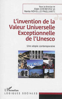 L'invention de la valeur universelle exceptionnelle de l'Unesco