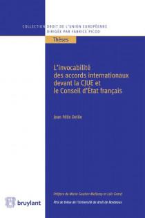 L'invocabilité des accords internationaux devant la CJUE et le Conseil d'État français