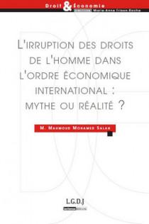 L'irruption des droits de l'homme dans l'ordre économique international : mythe ou réalité ?