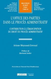 L'office des parties dans le procès administratif