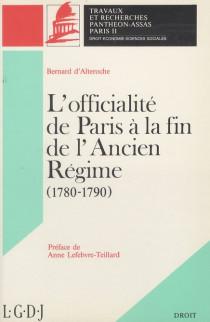 L'officialité de Paris à la fin de l'Ancien Régime (1780-1790). (coll. Droit)