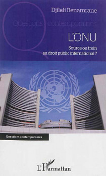L'ONU : source ou frein au droit public international ?