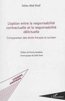 L'option entre la responsabilité contractuelle et la responsabilité délictuelle