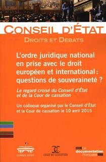 L'ordre juridique national en prise avec le droit européen et international : questions de souveraineté ?