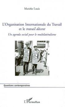L'Organisation internationale du travail et le travail décent