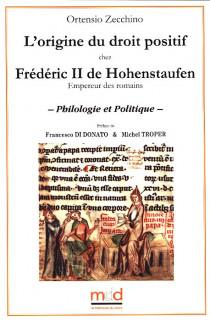 L'origine du droit positif chez Frédéric II de Hohenstaufen, Empereur des romains