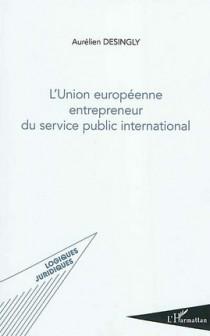 L'Union européenne entrepreneur du service public international
