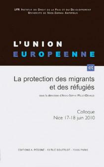 L'Union européenne et la protection des migrants et des réfugiés