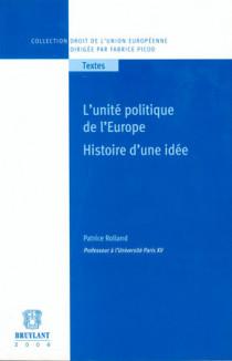L'unité politique de l'Europe - Histoire d'une idée
