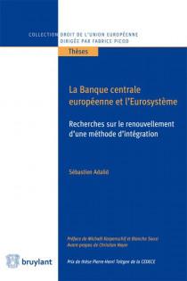 La banque centrale européenne et l'Eurosystème