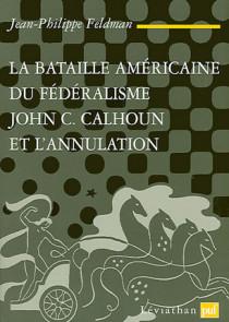 La bataille américaine du fédéralisme