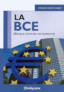 La BCE (Banque centrale européenne)