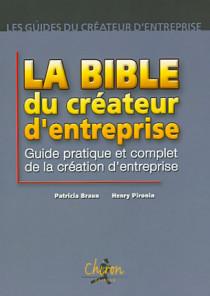 La bible du créateur d'entreprise