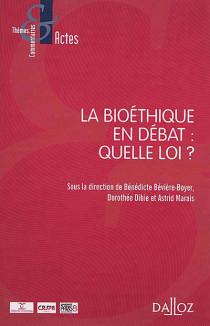 La bioéthique en débat : quelle loi ?