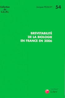 La brevetabilité de la biologie en France en 2006