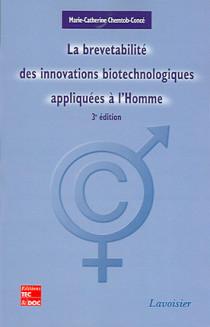 La brevetabilité des innovations biotechnologiques appliquées à l'Homme