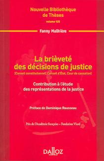 La brièveté des décisions de justice (Conseil constitutionnel, Conseil d'Etat, Cour de cassation)