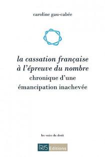 La cassation française à l'épreuve du nombre