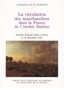 La circulation des marchandises dans la France de l'Ancien Régime