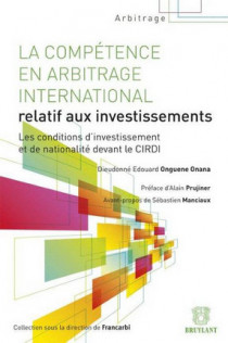 La compétence en arbitrage international relatif aux investissements