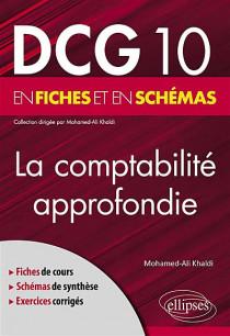 La comptabilité approfondie : DCG 10 en fiches et en schémas