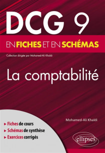 La comptabilité : DCG 9 en fiches et en schémas