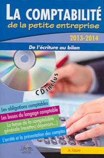 La comptabilité de la petite entreprise 2013-2014 (CD-Rom inclus)