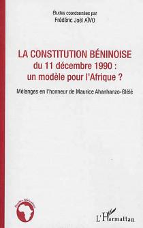 La Constitution béninoise du 11 décembre 1990 : un modèle pour l'Afrique ?