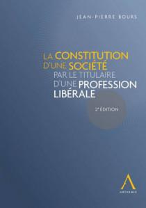 La constitution d'une société par le titulaire d'une profession libérale