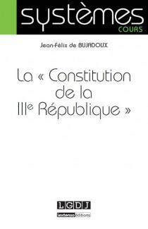 La « Constitution de la IIIe République »