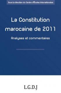 La Constitution marocaine de 2011 - Analyses et commentaires